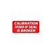 Calibration Void if Seal is Broken Labels - 1 Inch x 2 Inch