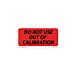 Do Not Use Out of Calibration Labels - 1 Inch x 2 Inch
