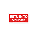Return to Vendor Labels - 1 Inch x 2 Inch