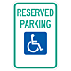 Reserved Handicap Parking Sign with Symbol