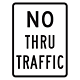 No Thru Traffic Aluminum Reflective Sign, 24 Inch x 18 Inch