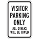 Visitor Parking Only with Tow Warining Sign, 18 Inch x 12 Inch