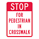 Stop For Pedestrian in Crosswalk Sign, 24 Inch x 18 Inch
