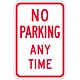 No Parking Any Time Sign, 18 Inch x 12 Inch