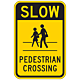 Slow Pedestrian Crossing Sign, 18 Inch x 12 Inch