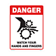 Danger Watch Your Hands and Fingers Styrene Sign