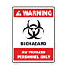 Warning Biohazard Authorized Personnel Only Styrene Sign