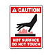Caution Hot Surface Do Not Touch Industrial Styrene Sign