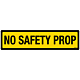 No Safety Prop Decal
