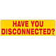 Have You Disconnected Decal
