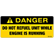 Danger Do Not Refuel Unit While Engine Is Running Decal