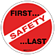 Safety First and Last Hard Hat Emblem